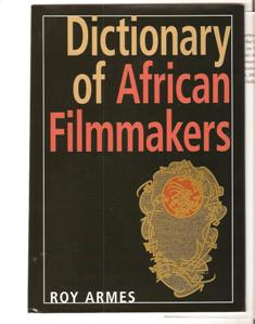 Dictionary of African Filmmakers Raises More Questions Than Answers