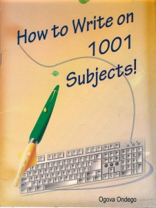 How to Write on 1001 Subjects! by Ogova Ondego