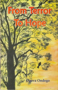 from terror to hope by ogova ondego