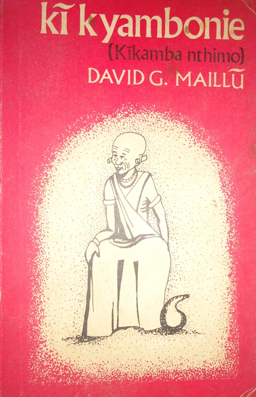 Ki Kyambonie, David G Maillu's anthology of Kikamba poetry