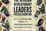 african revolutionary leaders poster exhibition at nairobi national museum