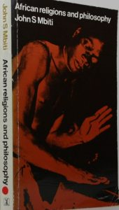Kenyan-born John Samuel Mbiti's definitive African Religions and Philosophy was first published in 1969.