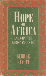 Hope for Africa and What The Christian Can Do calls upon every African to work for peace, justice and prosperity to rescue Africa from its current state of economic and socio-political wretchedness.