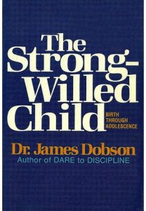 Dr James Dobson't The Strong-Willed Child.