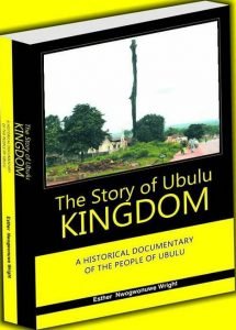 The Story of Ubulu Kingdom, the latest project of writer Esther Nwogwonuwe of Ubulu-Uku area of Nigeria's Delta State, shall be launched on April 15, 2017.