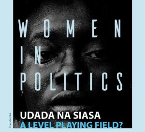 Goethe-Institut and Alliance Française have organised the Women in Politics: Udada na Siasa sensitisation series of events ahead of Kenya's General Elections on August 8, 2017.