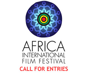 Africa International Film Festival Calls for Entries, Increases Awards Categories from 5 to 11
