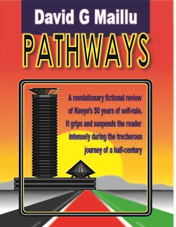 Pathways: 50 Years of Kenya's Independence by David G Maillu